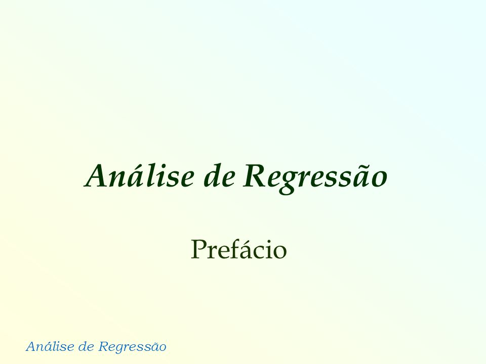 Análise de Regressão Prefácio