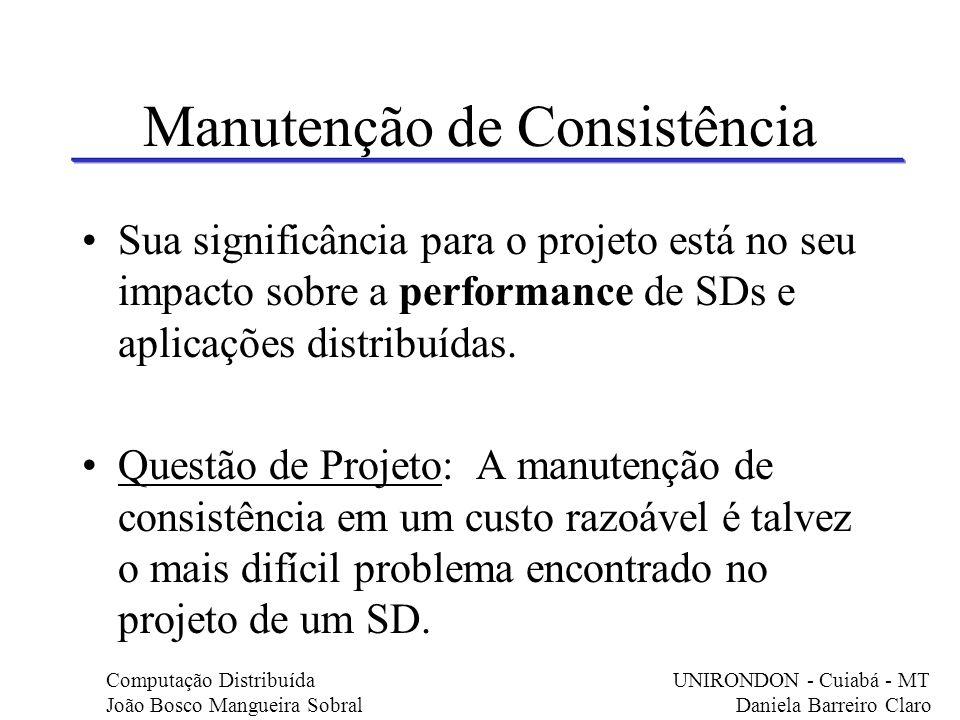 Manutenção de Consistência Sua significância para o projeto está no seu impacto sobre a performance de SDs e aplicações distribuídas. Questão de Proje