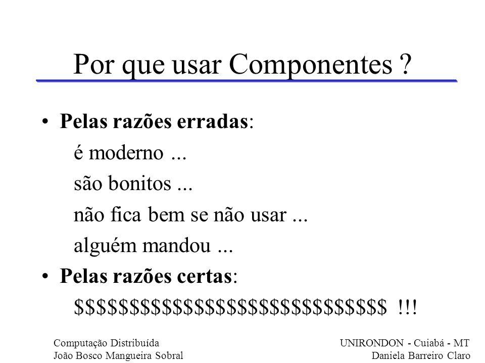 Características de Componentes Um componente deve permitir configuração sem perder identidade...