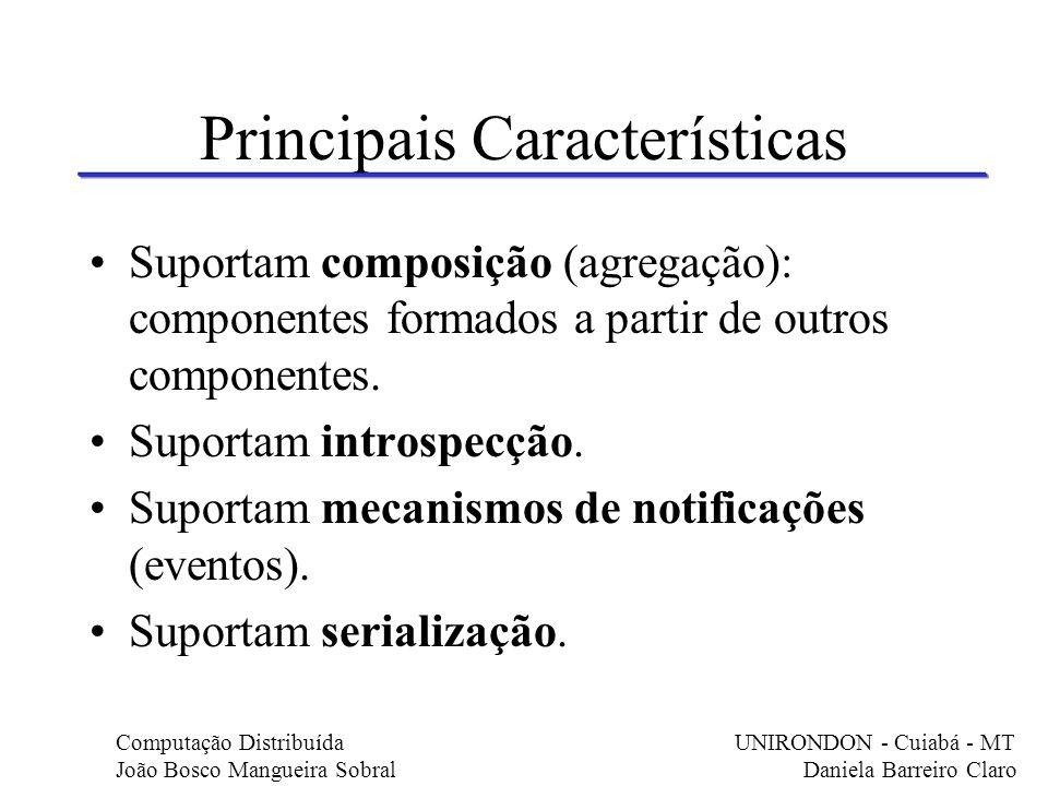 Principais Características Possuem um modelo que integra eles às ferramentas de desenvolvimento.