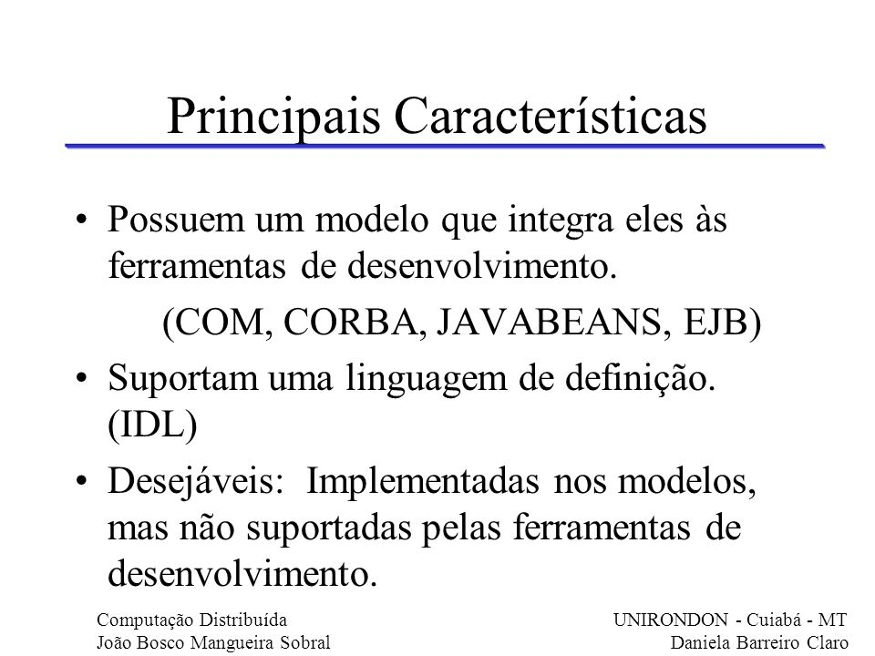 Principais Características Suporte a várias interfaces.