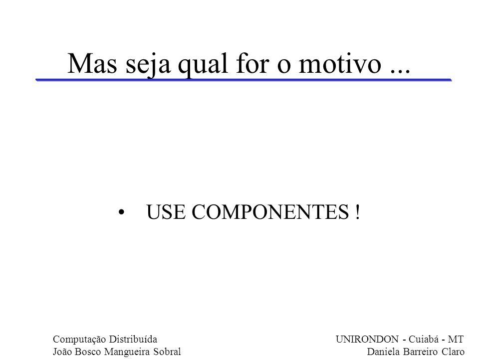 BO em CORBA Primeiro, deve-se definir as regras para que esses componentes funcionem.