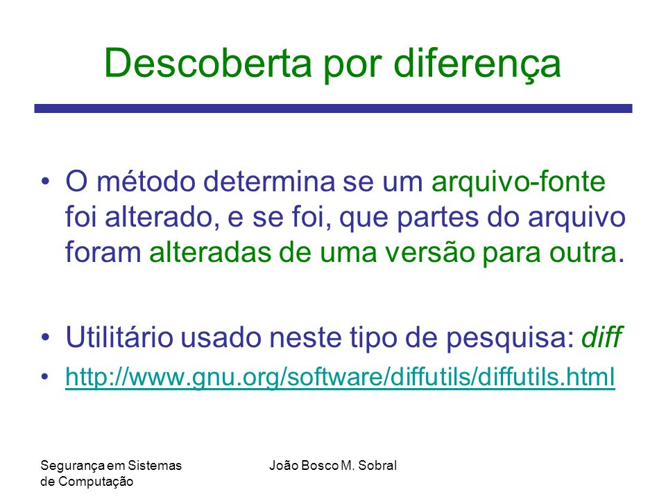 Segurança em Sistemas de Computação João Bosco M.