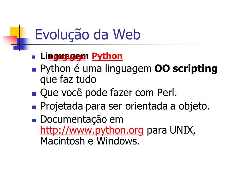 Linguagem PythonPython Python é uma linguagem OO scripting que faz tudo Que você pode fazer com Perl. Projetada para ser orientada a objeto. Documenta
