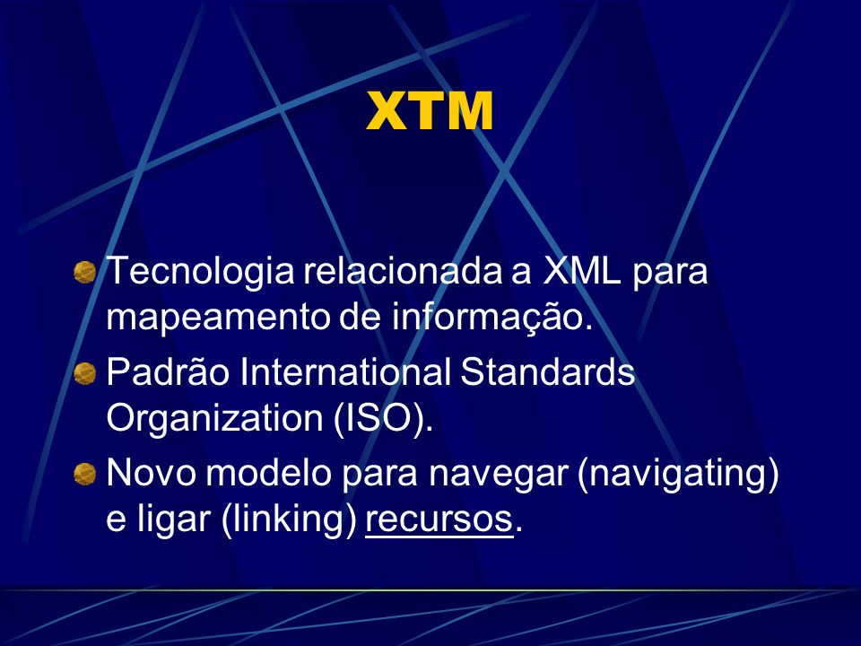 Tecnologia relacionada a XML para mapeamento de informação. Padrão International Standards Organization (ISO). Novo modelo para navegar (navigating) e