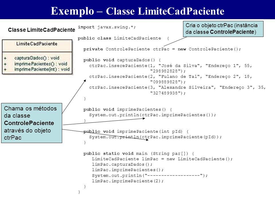 import javax.swing.*; public class LimiteCadPaciente { private ControlePaciente ctrPac = new ControlePaciente(); public void capturaDados() { ctrPac.i