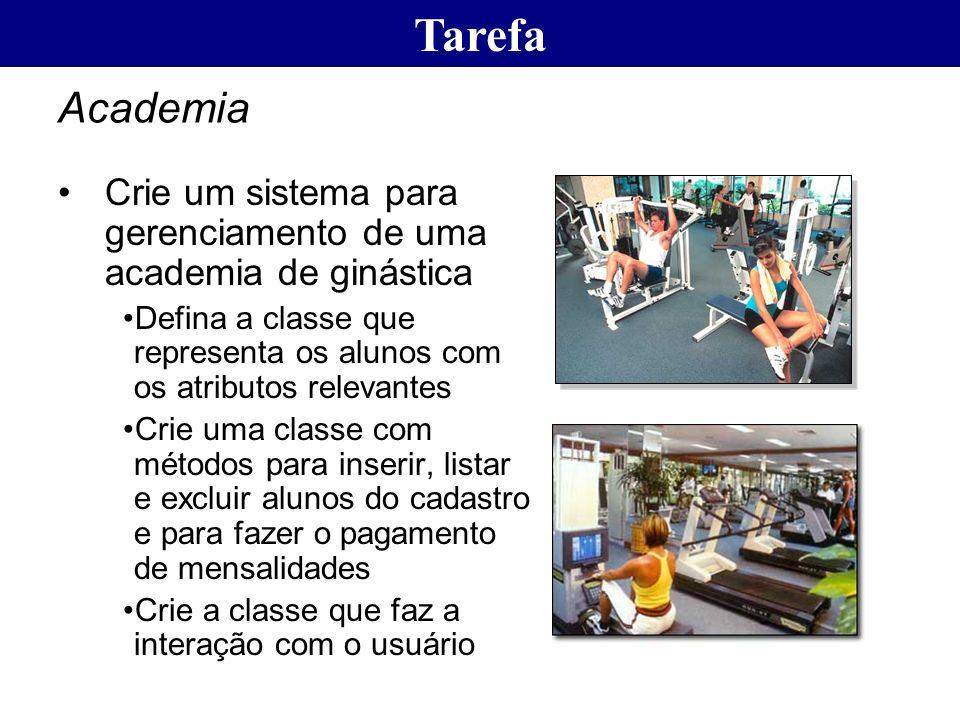 Tarefa Academia Crie um sistema para gerenciamento de uma academia de ginástica Defina a classe que representa os alunos com os atributos relevantes C