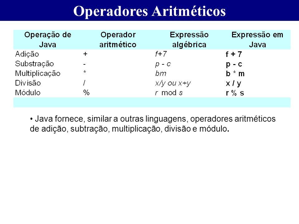 Operadores Aritméticos Java fornece, similar a outras linguagens, operadores aritméticos de adição, subtração, multiplicação, divisão e módulo.
