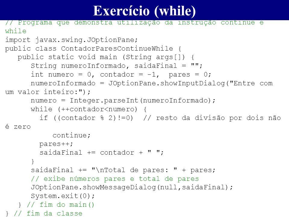 // Programa que demonstra utilização da instrução continue e while import javax.swing.JOptionPane; public class ContadorParesContinueWhile { public st