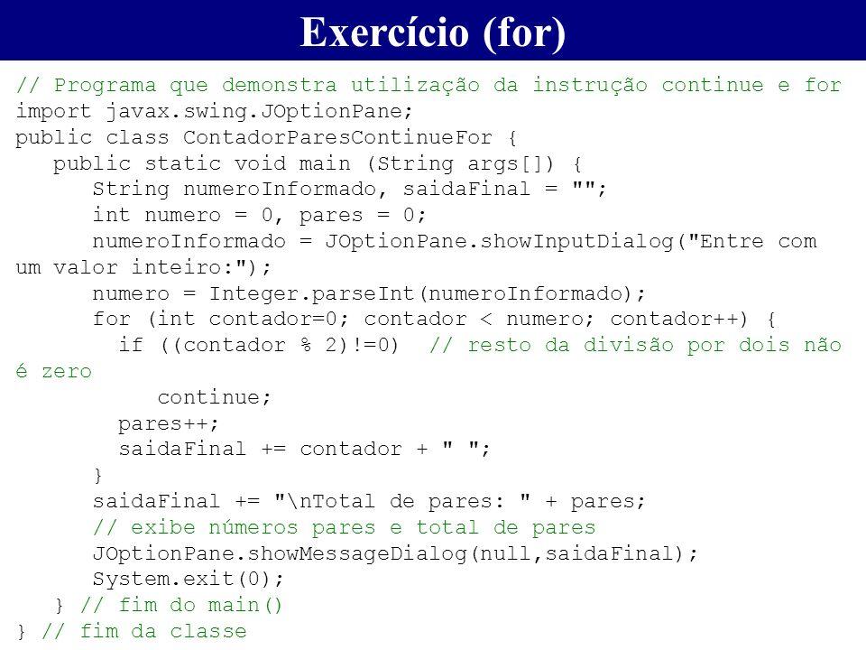 // Programa que demonstra utilização da instrução continue e for import javax.swing.JOptionPane; public class ContadorParesContinueFor { public static