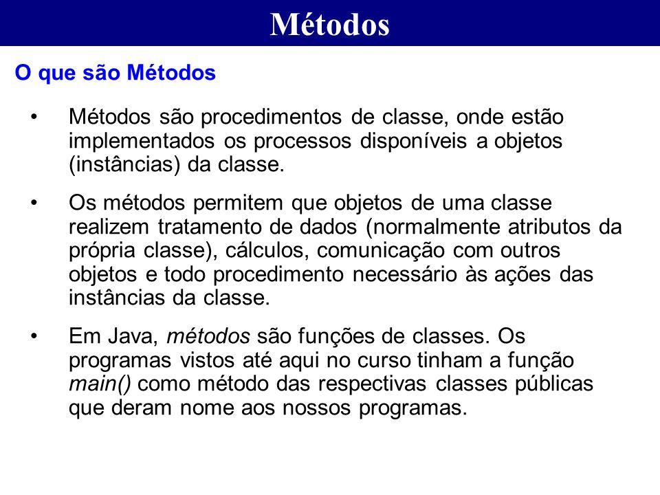 Métodos Métodos são procedimentos de classe, onde estão implementados os processos disponíveis a objetos (instâncias) da classe. Os métodos permitem q