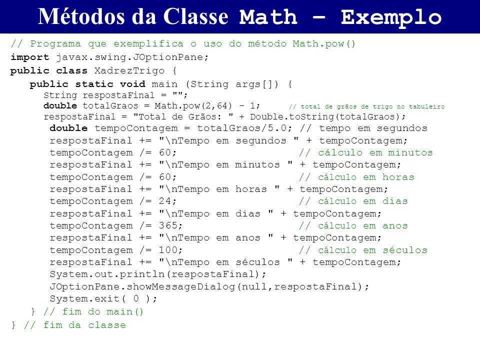 // Programa que exemplifica o uso do método Math.pow() import javax.swing.JOptionPane; public class XadrezTrigo { public static void main (String args