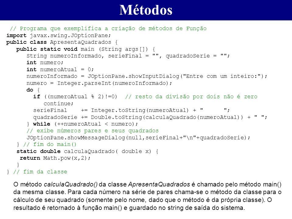 // Programa que exemplifica a criação de métodos de Função import javax.swing.JOptionPane; public class ApresentaQuadrados { public static void main (