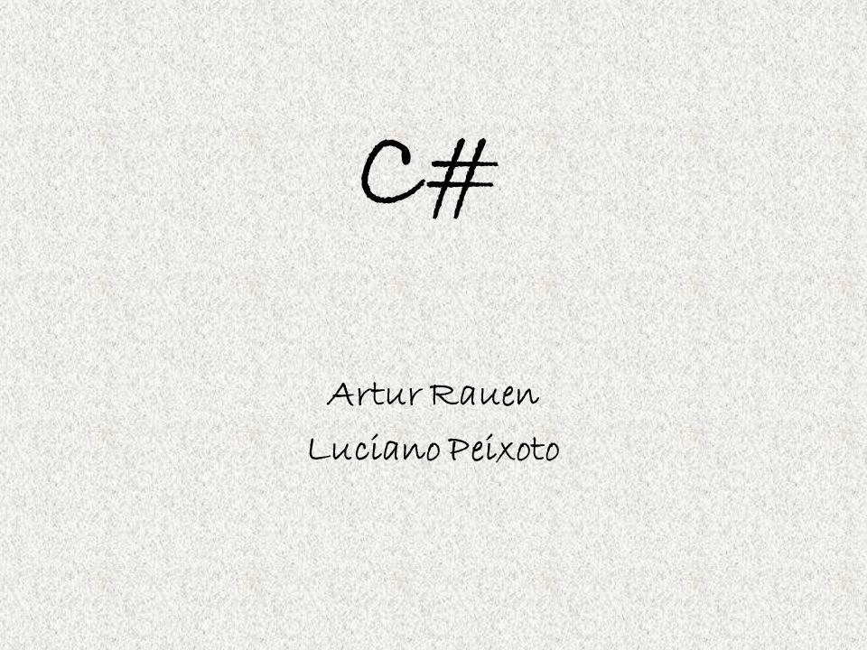 C# Artur Rauen Luciano Peixoto