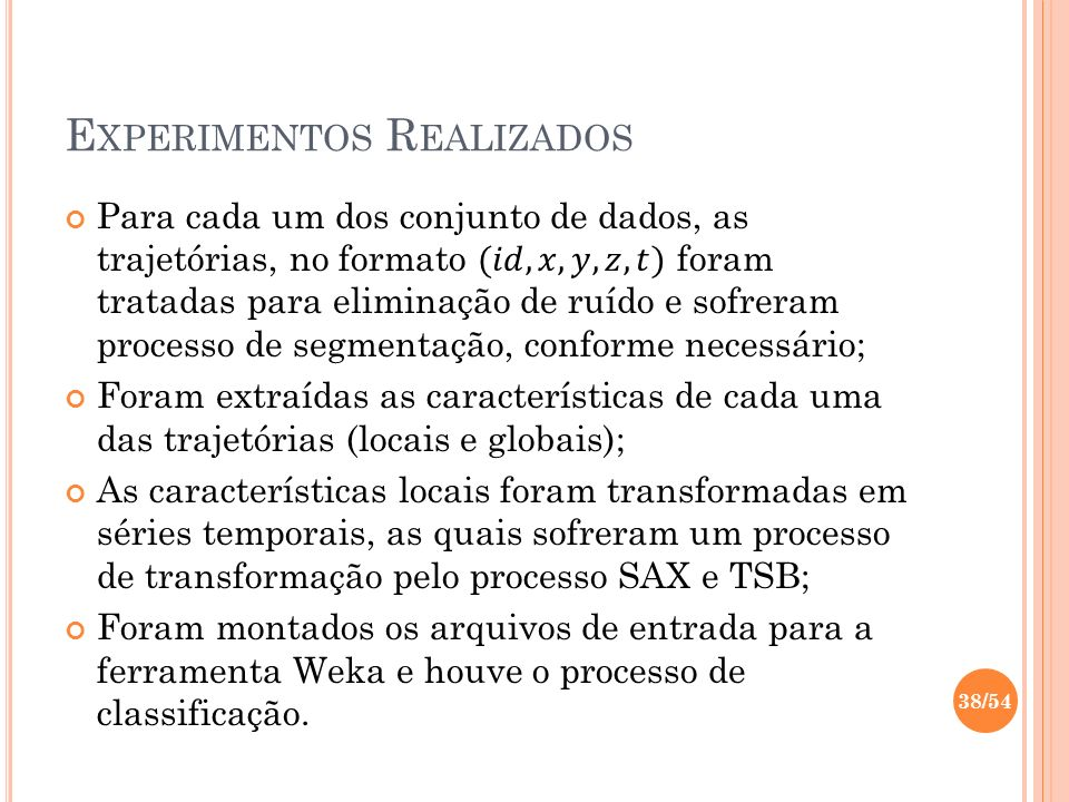 E XPERIMENTOS R EALIZADOS 38/54
