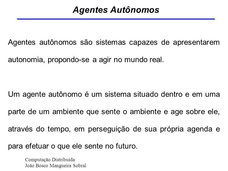 Autonomia Autonomia é a capacidade de tomar ações conduzindo para o término de algumas tarefas ou objetivos, sem a interferência do usuário final. Aut