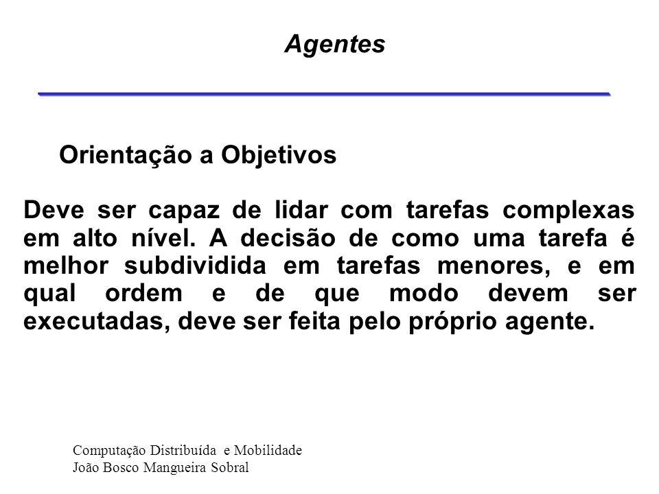 Coordenação de Agentes Coordenação é o ato de gerenciar interdependências entre atividades dos agentes.