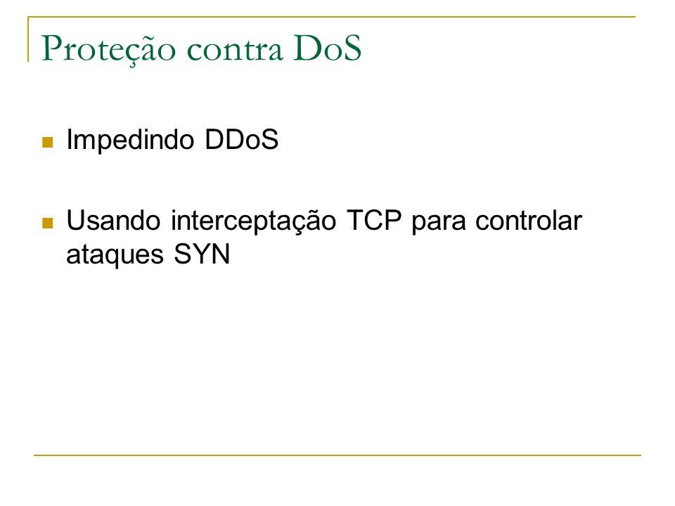 Proteção contra DoS Impedindo DDoS Usando interceptação TCP para controlar ataques SYN