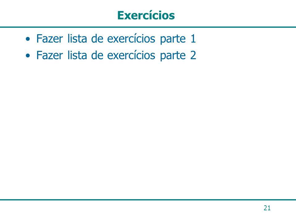 21 Exercícios Fazer lista de exercícios parte 1 Fazer lista de exercícios parte 2