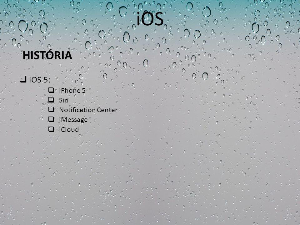 iOS A interface do usuário é baseada no conceito de manipulação direta, utilizando gestos em multi-toque O iOS consiste em quatro camadas de abstração: camada Core OS camada Core Services camada mídia camada Cocoa Touch É programado em C, c++ e objective C Características