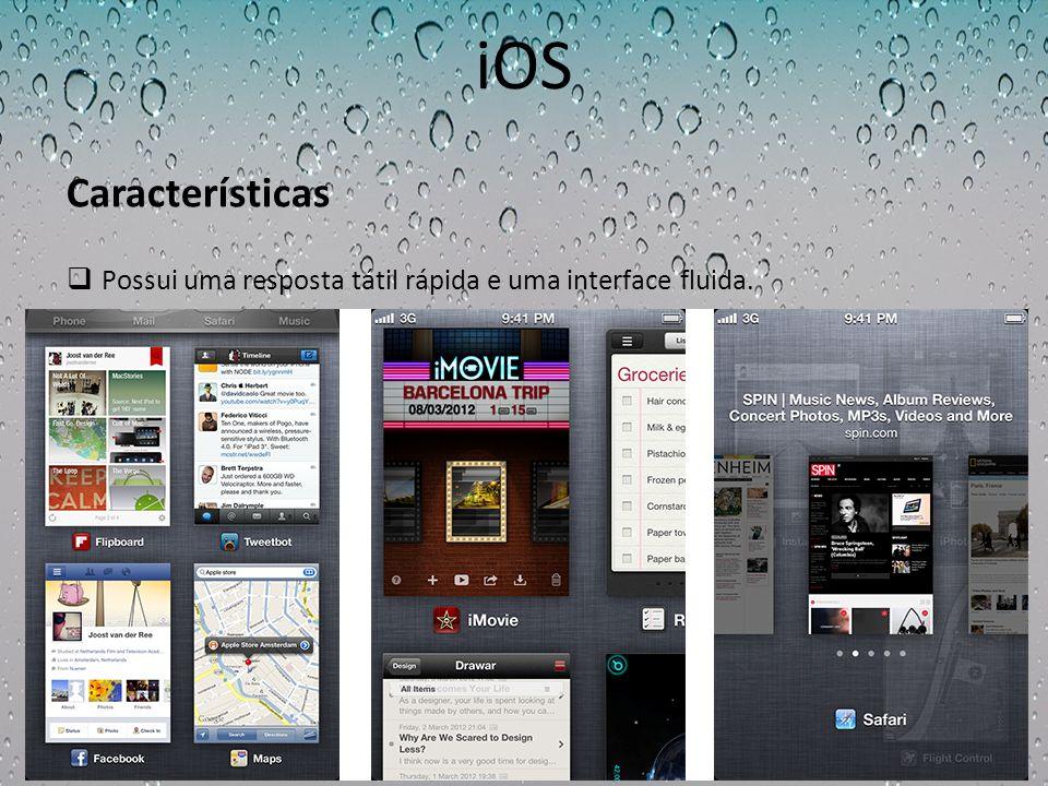 iOS Possui mais de 550mil aplicações desenvolvidas para o sistema, disponíveis na App Store.