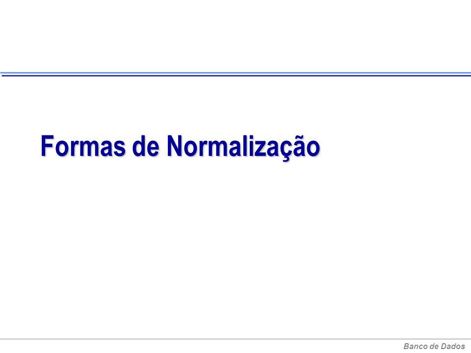 Banco de Dados Formas de Normalização