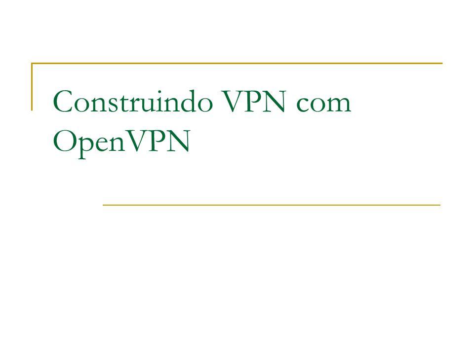 Construindo VPN com OpenVPN