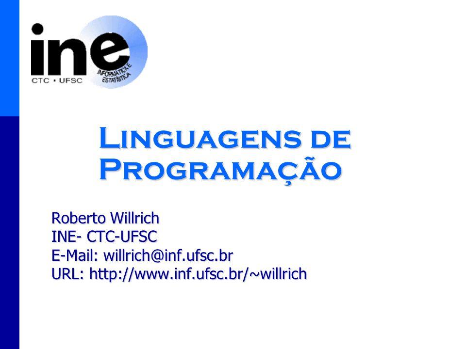 Roberto Willrich - INE/UFSC - 21/2/2014 2 Linguagens de Programação ConteúdoConteúdo –Software e Hardware –Tipos de Softwares –Níveis de Linguagem de Programação –Etapas para Geração de um Programa –Paradigmas de programação –Linguagens Interpretadas e Compiladas –Exemplos de Linguagens de Programação
