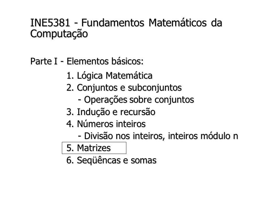 Matrizes Matrizes são usadas para representar relações entre elementos de conjuntos.Matrizes são usadas para representar relações entre elementos de conjuntos.