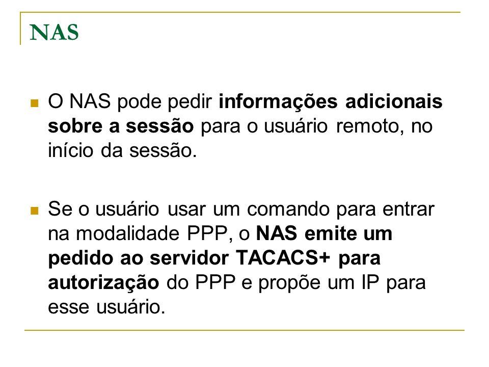 NAS O NAS pode pedir informações adicionais sobre a sessão para o usuário remoto, no início da sessão. Se o usuário usar um comando para entrar na mod