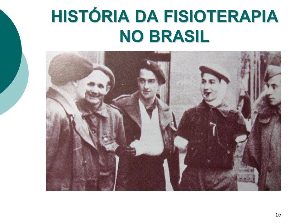 16 HISTÓRIA DA FISIOTERAPIA NO BRASIL
