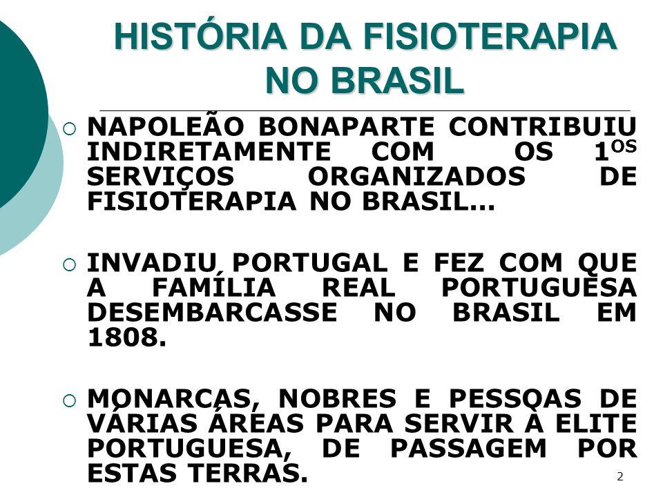 23 HISTÓRIA DA FISIOTERAPIA NO BRASIL 1951: REALIZADO EM SÃO PAULO, NA USP, O 1º CURSO NO BRASIL PARA A FORMAÇÃO DE TÉCNICOS EM FISIOTERAPIA.