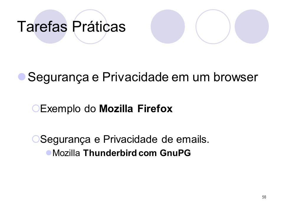 58 Tarefas Práticas Segurança e Privacidade em um browser Exemplo do Mozilla Firefox Segurança e Privacidade de emails.