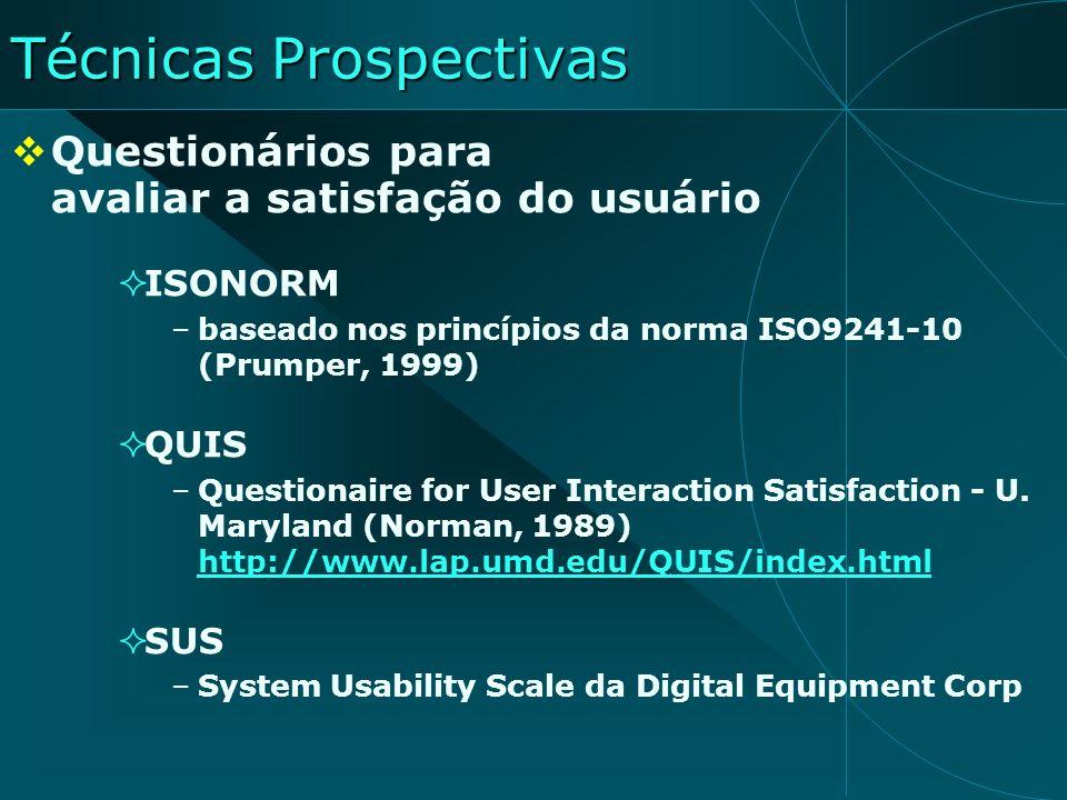 Questionários para avaliar a satisfação do usuário ISONORM –baseado nos princípios da norma ISO9241-10 (Prumper, 1999) QUIS –Questionaire for User Int