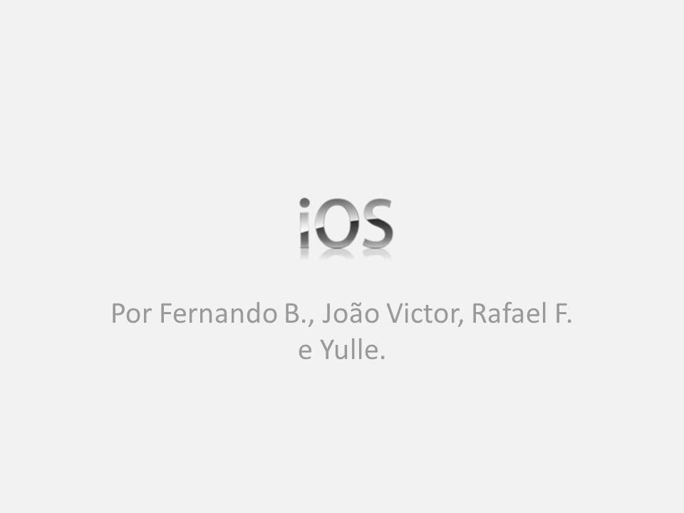 Por Fernando B., João Victor, Rafael F. e Yulle.