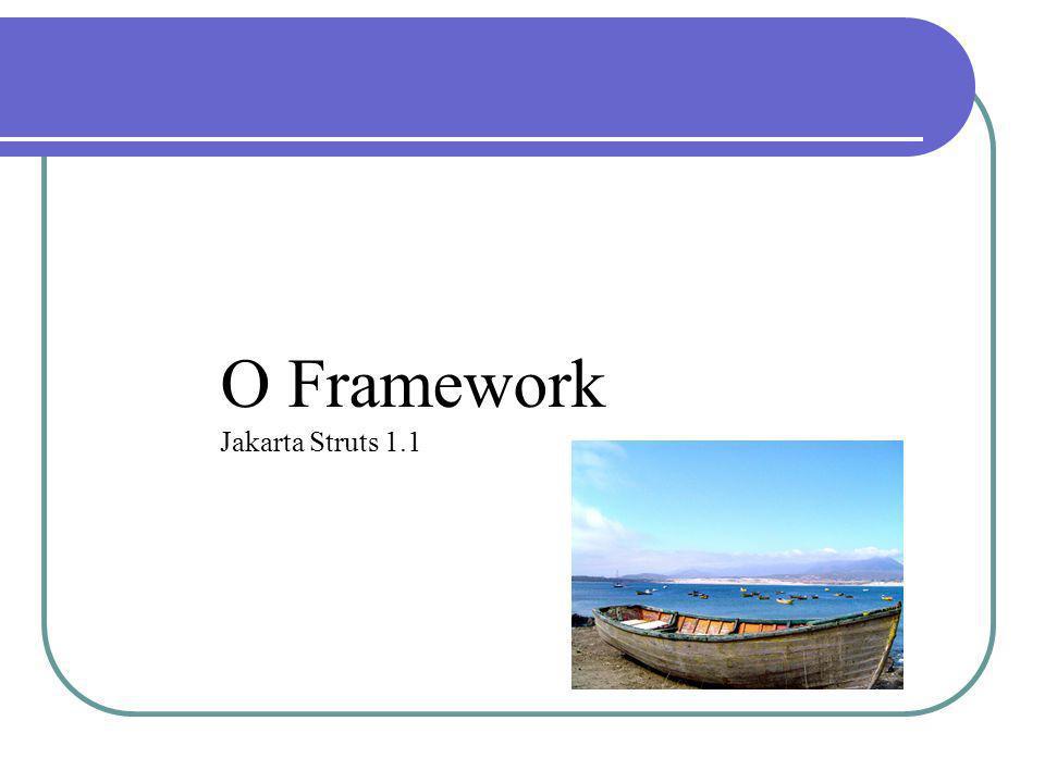 O Framework Jakarta Struts 1.1