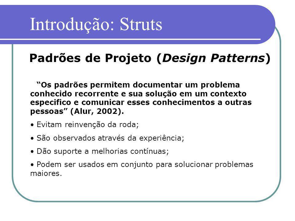 Os padrões permitem documentar um problema conhecido recorrente e sua solução em um contexto especifico e comunicar esses conhecimentos a outras pesso