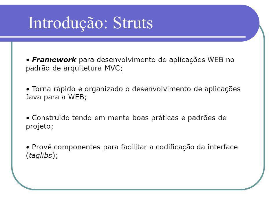 Framework para desenvolvimento de aplicações WEB no padrão de arquitetura MVC; Torna rápido e organizado o desenvolvimento de aplicações Java para a W