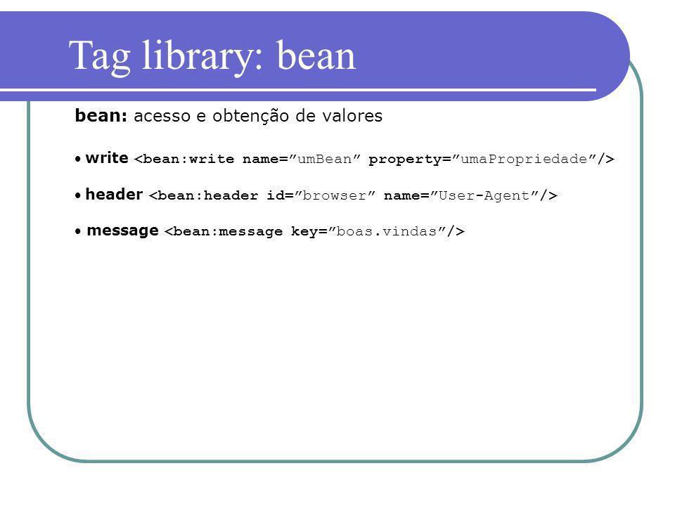 write header message bean: acesso e obtenção de valores Tag library: bean