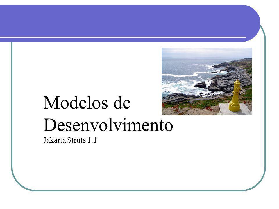 Modelos de Desenvolvimento Jakarta Struts 1.1