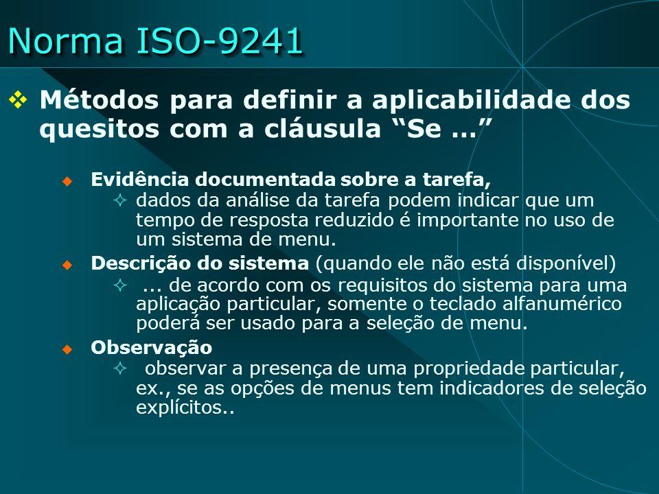 Norma ISO-9241 Métodos para definir a aplicabilidade dos quesitos com a cláusula Se … Evidência documentada sobre a tarefa, dados da análise da tarefa
