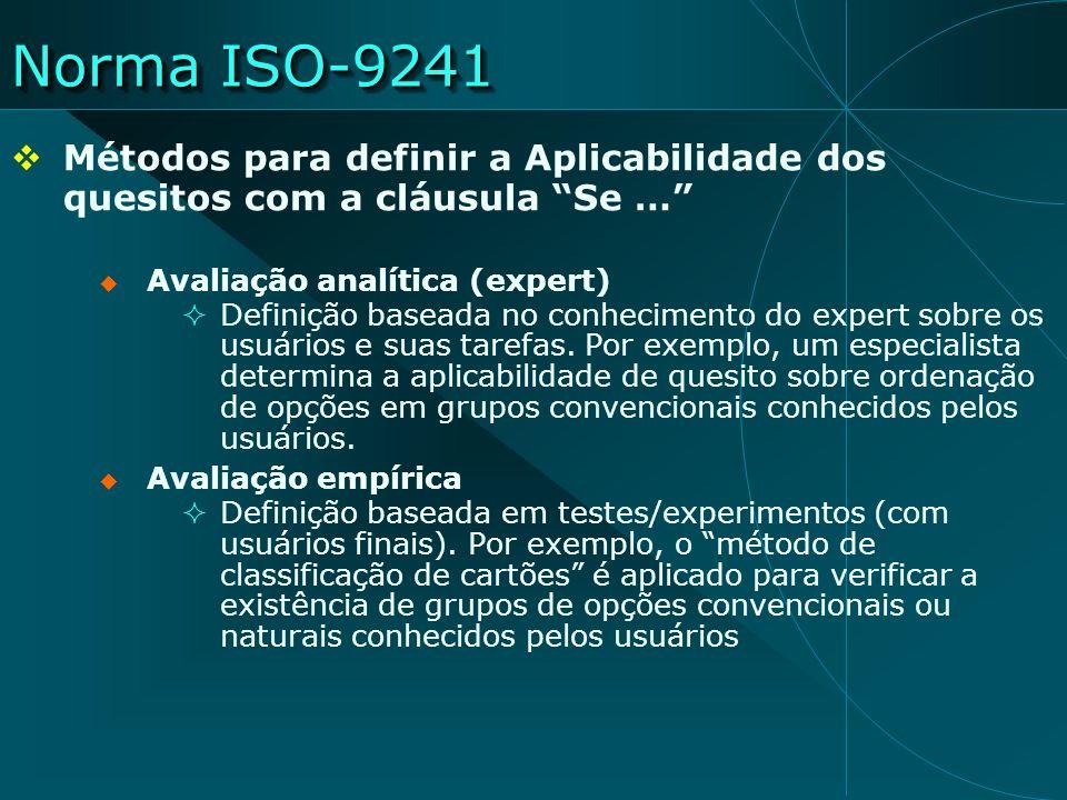 Norma ISO-9241 Métodos para definir a Aplicabilidade dos quesitos com a cláusula Se … Avaliação analítica (expert) Definição baseada no conhecimento d