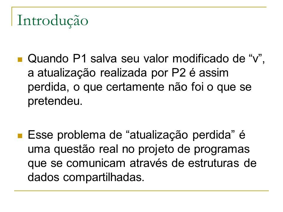 Introdução Então, a comunicação entre os processos P1 e P2 deve ser tratada em baixo nível.