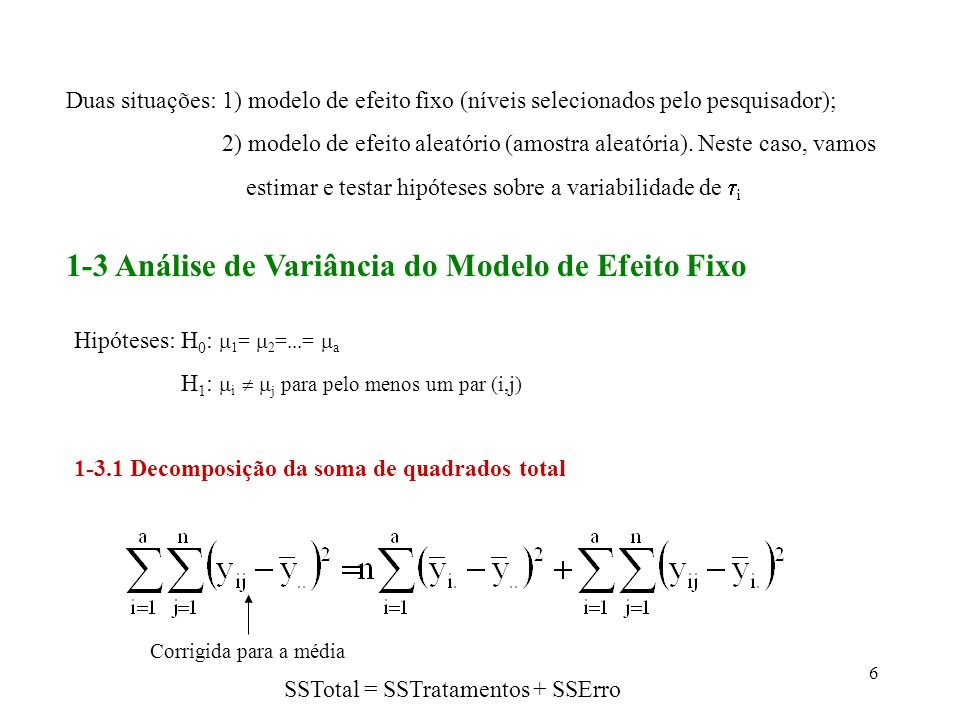 87 2-6.2 Comparações entre Pares de Médias Ajustadas Hipótese: Número de comparações: a(a-1)/2.