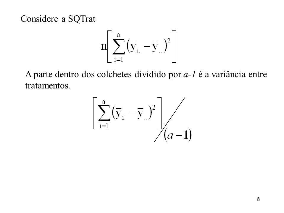 9 Graus de liberdade: SSTotal tem an-1 graus de liberdade; SSTratamentos tem a-1 g.l.