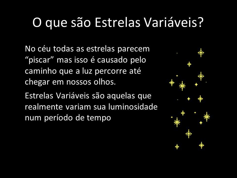O que são Estrelas Variáveis? No céu todas as estrelas parecem piscar mas isso é causado pelo caminho que a luz percorre até chegar em nossos olhos. E