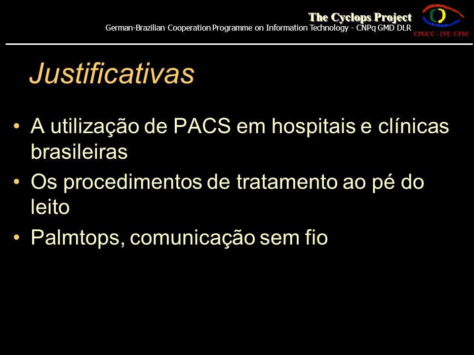 A utilização de PACS em hospitais e clínicas brasileiras Os procedimentos de tratamento ao pé do leito Palmtops, comunicação sem fio Justificativas CP