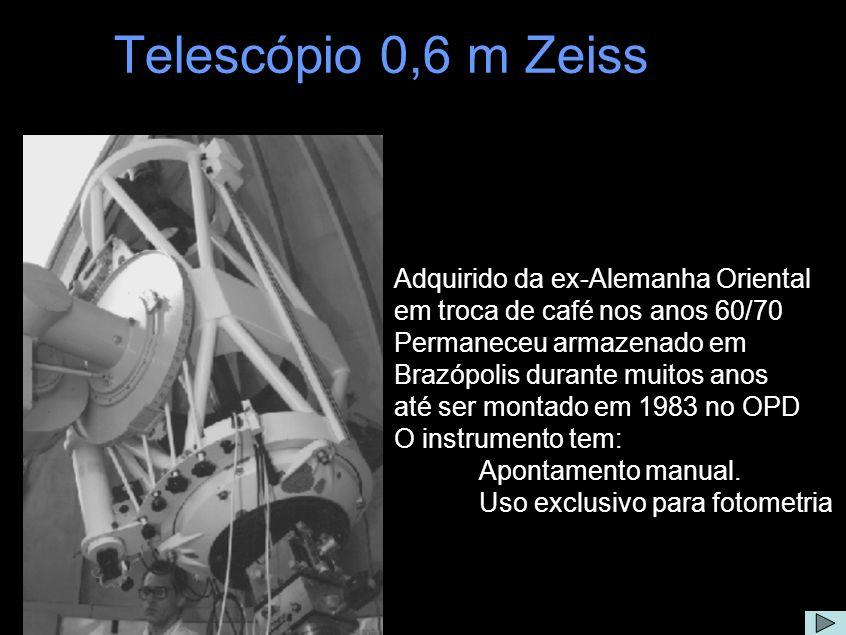 Telescópio 0,6 m Zeiss Adquirido da ex-Alemanha Oriental em troca de café nos anos 60/70 Permaneceu armazenado em Brazópolis durante muitos anos até s