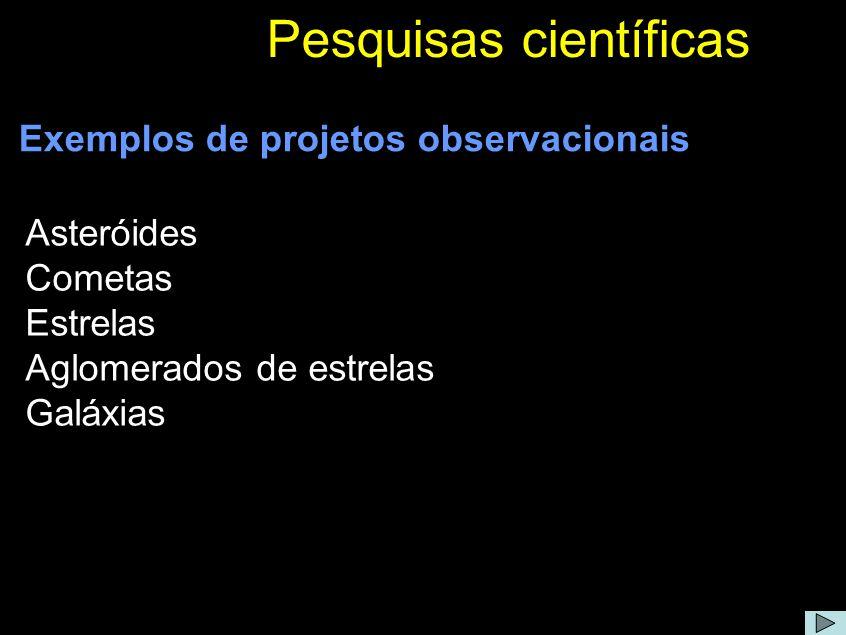 Exemplos de projetos observacionais Comentário: Os telescópios do OPD, em especial o telescópio de 1.6m, são muito concorridos.