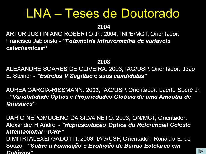 2004 ARTUR JUSTINIANO ROBERTO Jr.: 2004, INPE/MCT, Orientador: Francisco Jablonski -